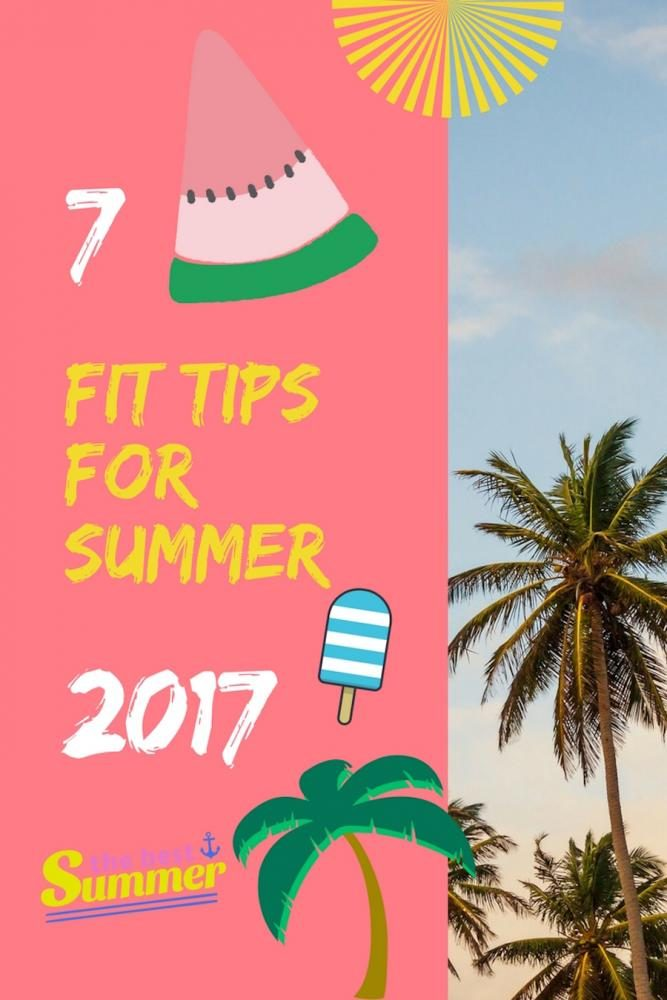 7 fit tips for summer 2017