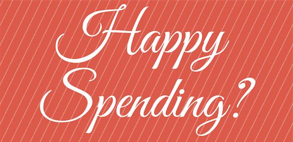Happy spending?