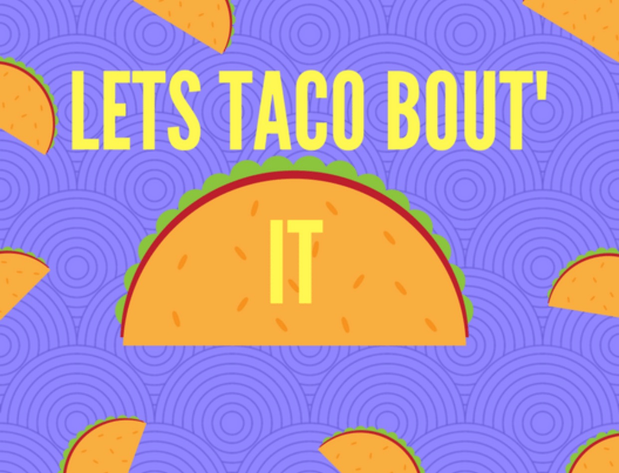 Let's Taco 'Bout It – Episode 8