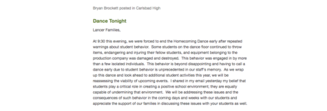 At 9:30, Dr. Brockett sent home an email to inform parents that administration was forced to end the dance early due to dangerous and destructive behavior.